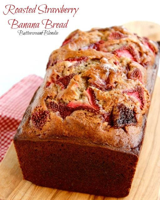 Roasted Strawberry Banana Bread | ButtercreamBlondie.com #dessert #strawberries #recipe