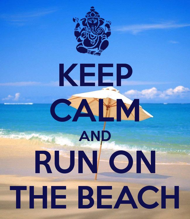 Keep Calm And Run On The Beach Thanks To Better Health