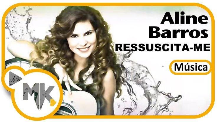 Aline Barros - Ressuscita-me (Exclusiva)