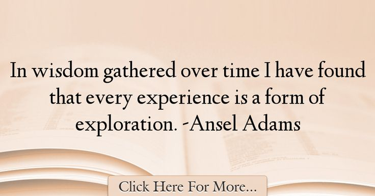 Ansel Adams Quotes About Experience - 17505