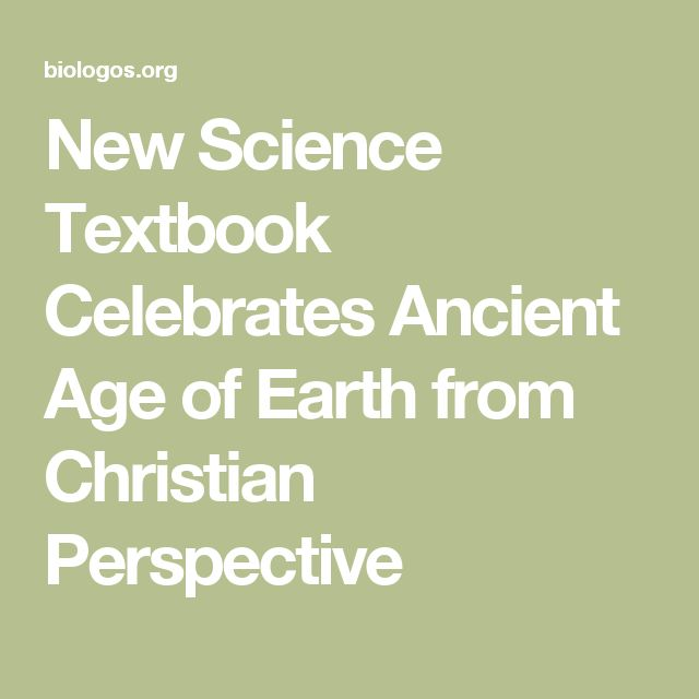 New Science Textbook Celebrates Ancient Age of Earth from Christian Perspective
