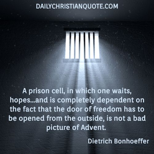 A great quote by Dietrich Bonhoeffer for Advent - as we wait in anticipation for Christmas
