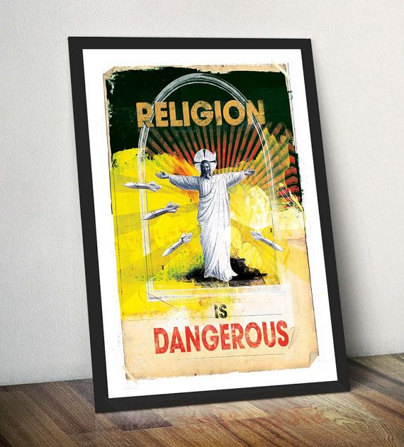 £18 Etsy! Religion is Dangerous propaganda street art a3 poster print 250 gsm. Actual physical size: 17.7 inches H x 12.6 inches W. Slighlyt bigger than A3 to allow for framing.