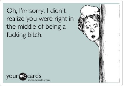 it happens: Fucking Bitch, People I D, Excuse Me, Lmfao Lmfao, Daily Routines, Later Haha, So Funny, Vintage Funny Quotes, Couple Ladies