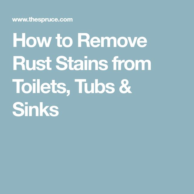 How to Remove Rust Stains from Toilets, Tubs & Sinks