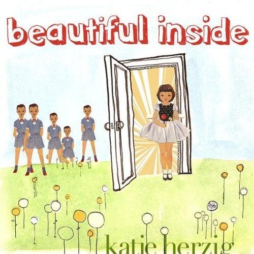 """""""Beautiful Inside"""" by Katie Herzig"""