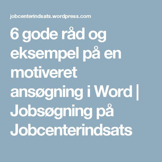 6 gode råd og eksempel på en motiveret ansøgning i Word | Jobsøgning på Jobcenterindsats