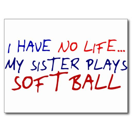 girls softball quotes | ... girls who have a sister that plays softball softball practice and