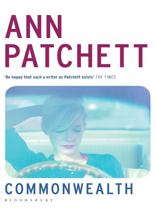 COMMONWEALTH by Ann Patchett is a powerful story of two families brought together by beauty and torn apart by tragedy.