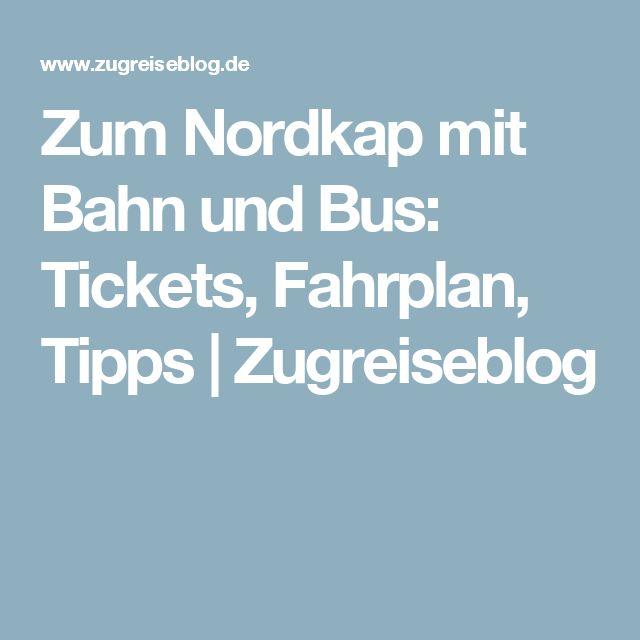 Zum Nordkap mit Bahn und Bus: Tickets, Fahrplan, Tipps | Zugreiseblog