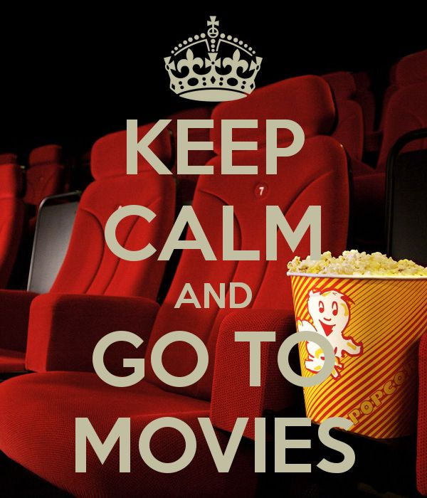 KEEP CALM AND GO TO MOVIES