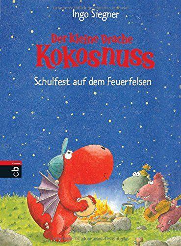 Der kleine Drache Kokosnuss - Schulfest auf dem Feuerfelsen Die Abenteuer des kleinen Drachen Kokosnuss, Band 7: AmazonSmile: Ingo Siegner: Bücher