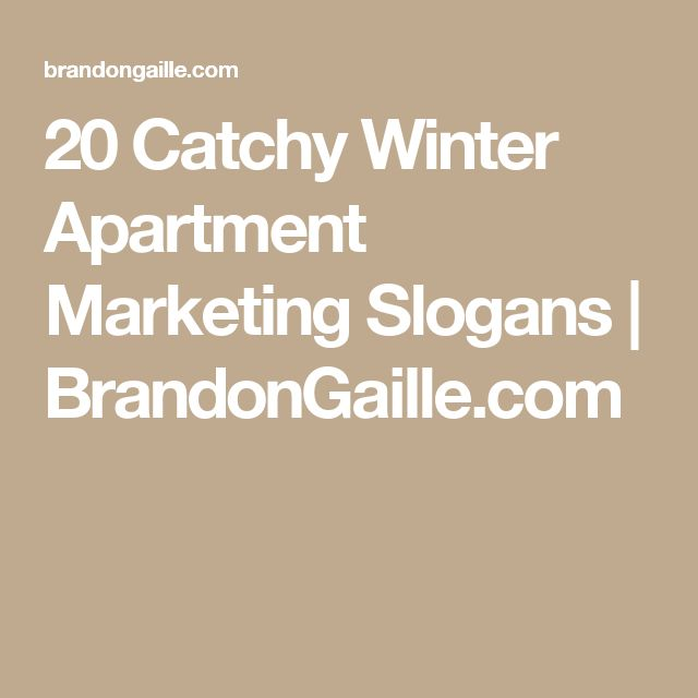 20 Catchy Winter Apartment Marketing Slogans | BrandonGaille.com