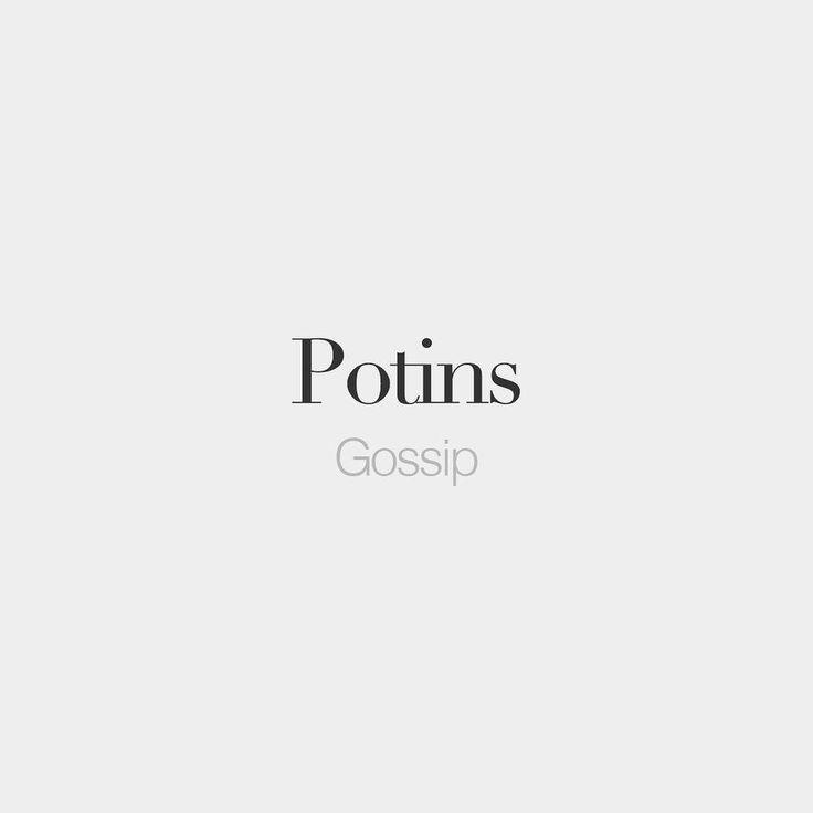 French Words — Potins (masculine word)   Gossip   /pɔ.tɛ̃/