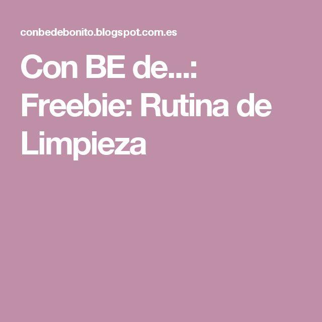 Con BE de...: Freebie: Rutina de Limpieza