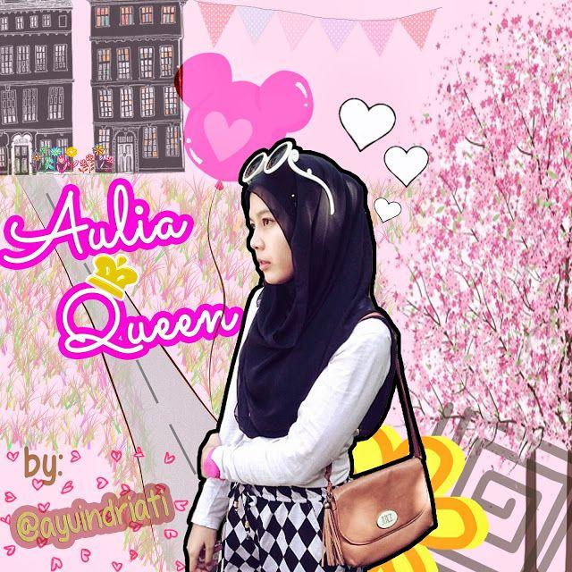 Aulia Queen on http://ayuindriati.blogspot.com/