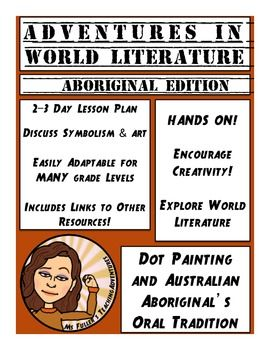 This is a 2-3 day lesson plan to teach about Australian Aboriginal short stories and their relationship to the dot painting style of art.