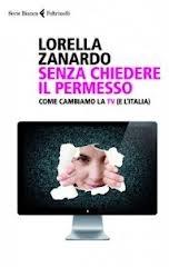 """Dopo il grande successo del documentario """"Il corpo delle donne"""", Lorella Zanardo, chiamata da insegnanti di scuole medie e superiori, comincia a girare l'Italia per parlare ai ragazzi dei mezzi di comunicazione: ecco come nasce il suo nuovo libro """"Senza chiedere il permesso"""".    http://www.gliamantideilibri.it/archives/14797"""