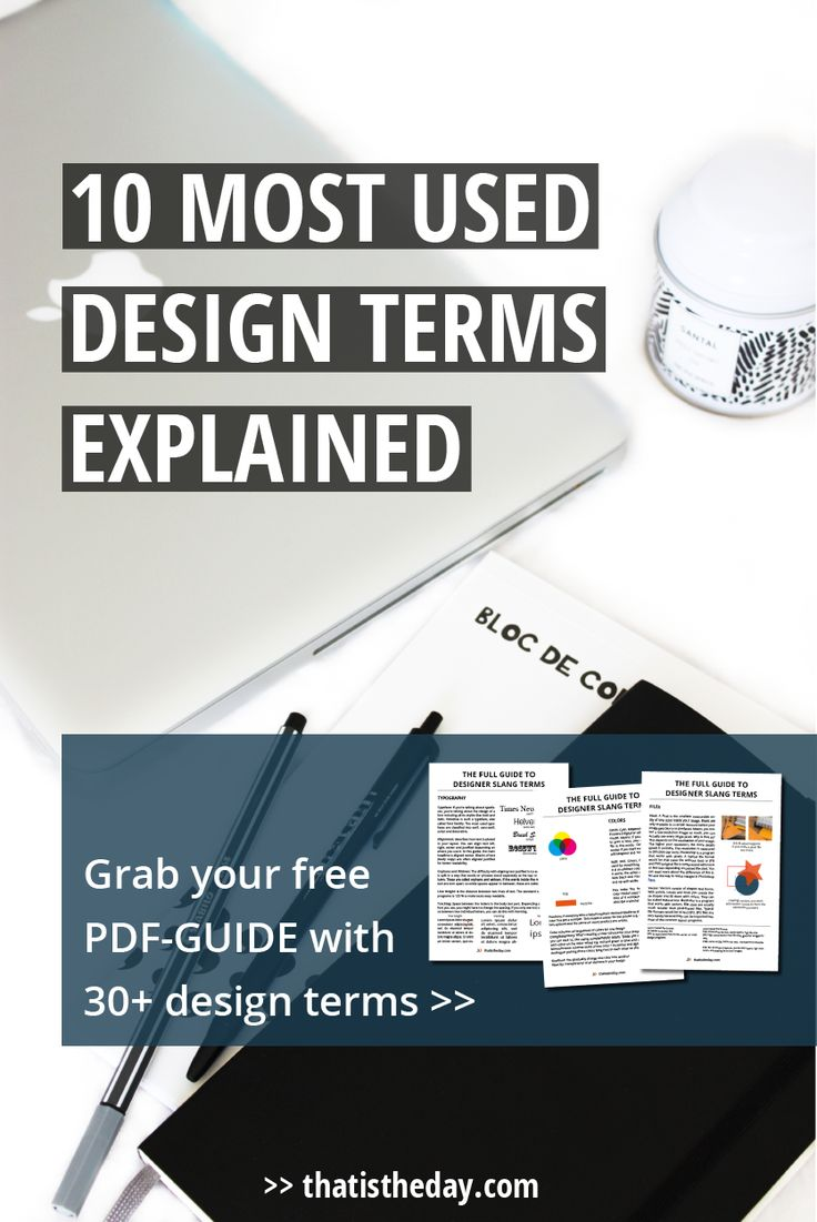 Ever wondered what your designer is talking about? People working in the creative industry often use terms non designers don't understand. Here are the most used design terms explained for you + grab a free guide of 30+ terms | thatistheday.com
