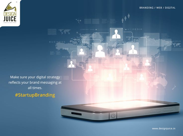 Make sure your digital strategy reflects your brand messaging at all times. #startupbranding  Visit www.designjuice.in