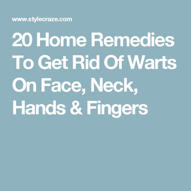20 Home Remedies To Get Rid Of Warts On Face, Neck, Hands & Fingers