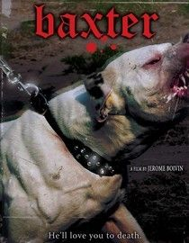 Baxter; 1989; A bull terrier named Baxter rids himself of one owner after another in a search for the perfect master in this dark comedy told from the dog's perspective. When the canine meets a young neo-Nazi, Baxter gains a license to vent his growing rage. Empowered by his alienated new owner, Baxter turns into a vicious killer. French director Jérôme Boivin's chilling satire stars Lise Delamare, Jean Mercure and Jacques Spiesser.