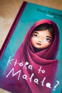 """""""Która to Malala?"""" Renata Piątkowska - Wyd. Literatura - 10 najlepszych książek dla dzieci, 2016, 2015"""