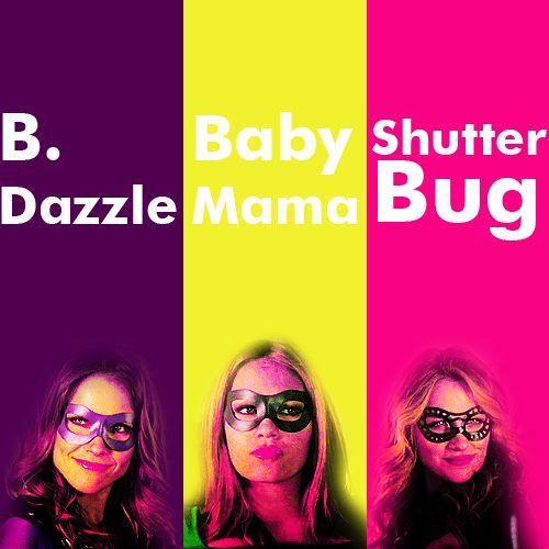 B. Dazzle, Baby Mama and Shutterbug.