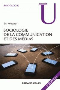 Éric Maigret - Sociologie de la communication et des médias. -