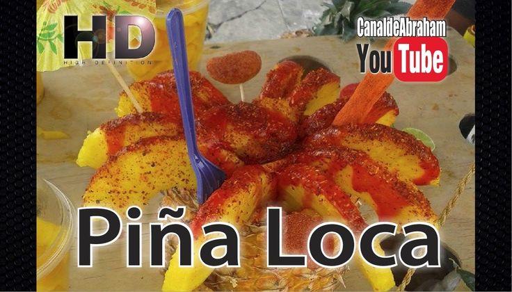 Como preparar una Piña Loca, How to Make Piña Loca #PiñaLoca