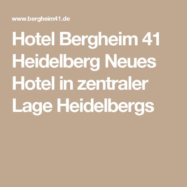 Hotel Bergheim 41 Heidelberg Neues Hotel in zentraler Lage Heidelbergs