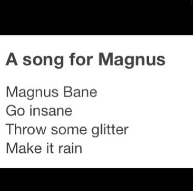 Perfect! da song for people obsessed wiv magnus bane. like me. magnus bane lovers unite xD