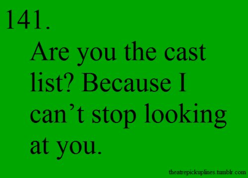 Theatre pick up lines! Now my new form of flirtation