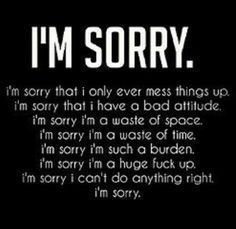 Love quote : Love : Love Quotes For Her: Im Sorry I Mess Everything Up sad sorry sad quotes sorry qu