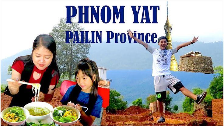 One Morning Breakfast at Krong Pailin & Visit Phnom Yat | Pailin Provinc...