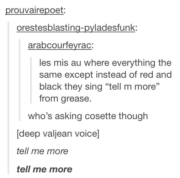 "Grease and Les Mis. --- IM SCREAMING Enjolras as Rizzo tho ""he's to pure to be revolutionary"" (about Marius)"