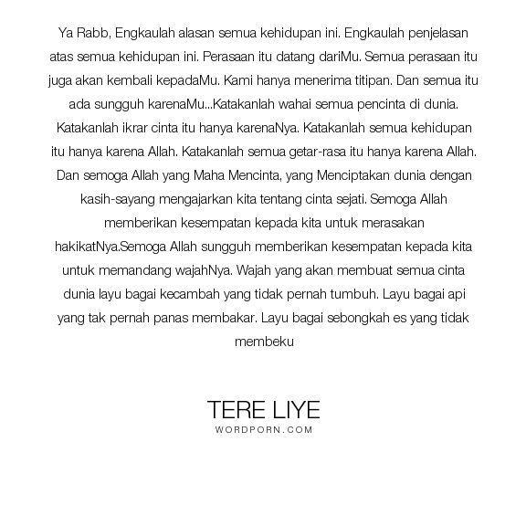 "Tere Liye - ""Ya Rabb, Engkaulah alasan semua kehidupan ini. Engkaulah penjelasan atas semua kehidupan..."". religion, love"