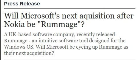 #Microsoft bought #nokia - will their next acquisition be www.getRummage.com? @getRummage Full Story- http://www.journalism.co.uk/press-releases/will-microsoft-s-next-aquisition-after-nokia-be-rummage-/s66/a557032/ RT/Share