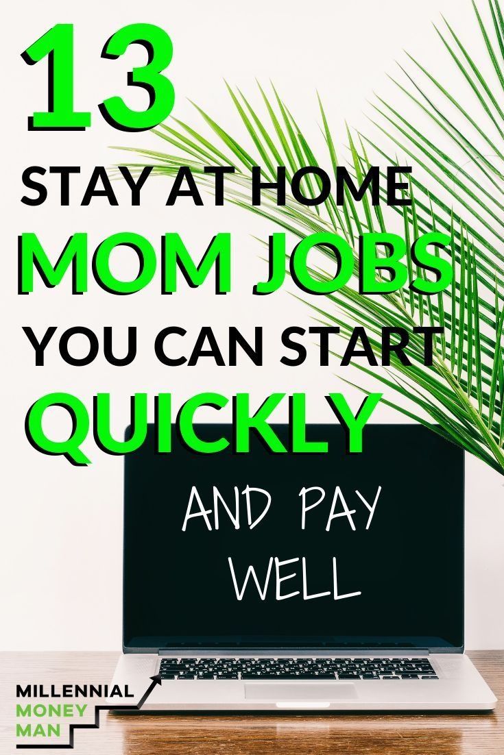 Finding Decent Paying Stay At Home Mom Jobs That Offer You The Kind Of Flexibility It Takes To Raise Your Kids While Mom Jobs Stay At Home Work From Home Moms