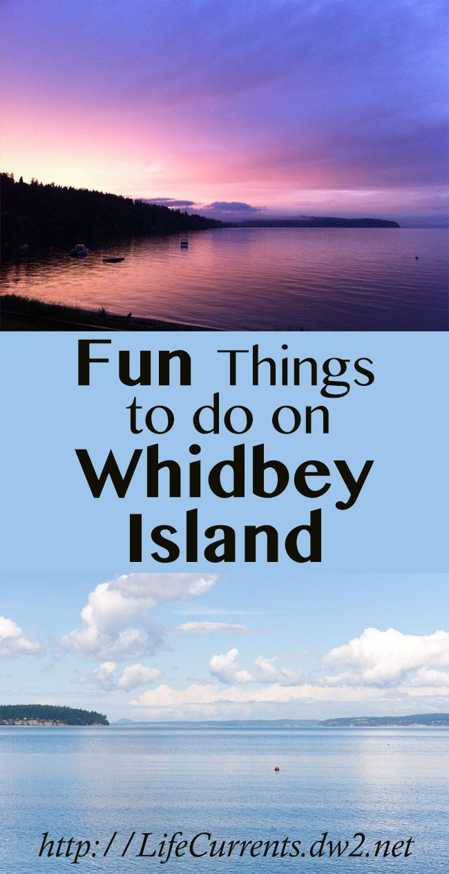 Things to do on Whidbey Island - Life Currents