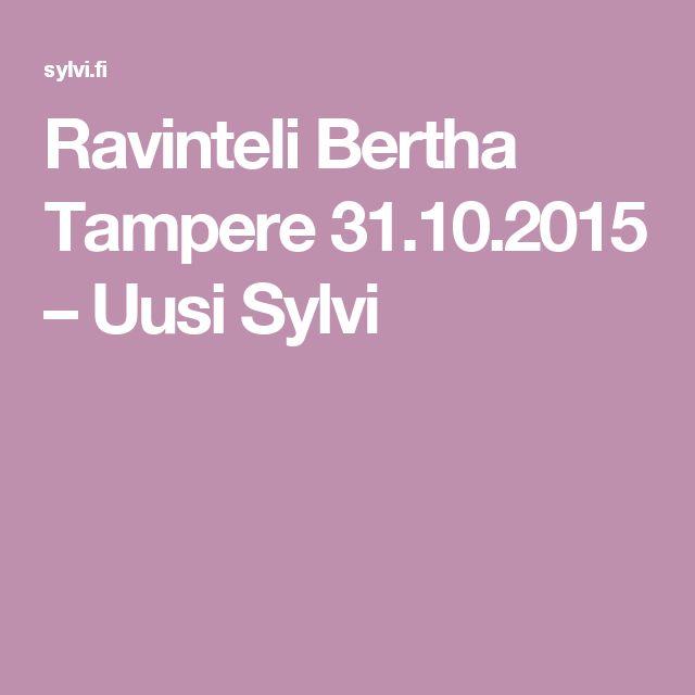 Ravinteli Bertha Tampere 31.10.2015 – Uusi Sylvi