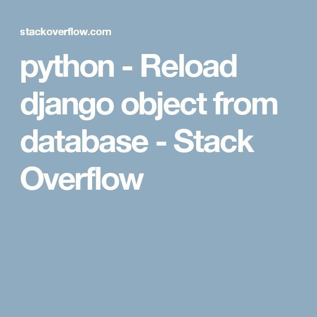 python reload django object from database stack overflow
