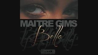 #Maitre Gims #Bella