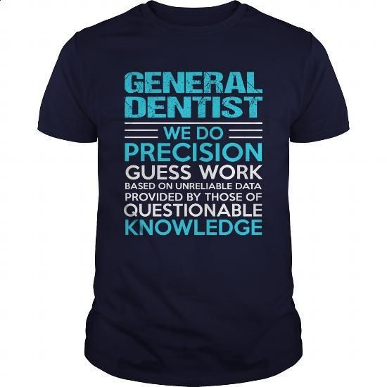 GENERAL-DENTIST #style #clothing. PURCHASE NOW => https://www.sunfrog.com/LifeStyle/GENERAL-DENTIST-104701640-Navy-Blue-Guys.html?60505