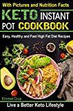 Keto Instant Pot Cookbook: Easy Healthy and Fast High Fat Diet Recipes. Live a Better Keto Lifestyle (easy keto recipes high fats foods keto eating ... keto clarity ketosis diet ketogenics) by Emmet Cruz (Author) #Kindle US #NewRelease #Medical #eBook #ad