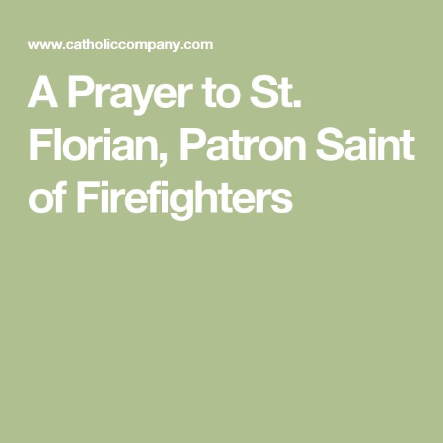 A Prayer to St. Florian, Patron Saint of Firefighters