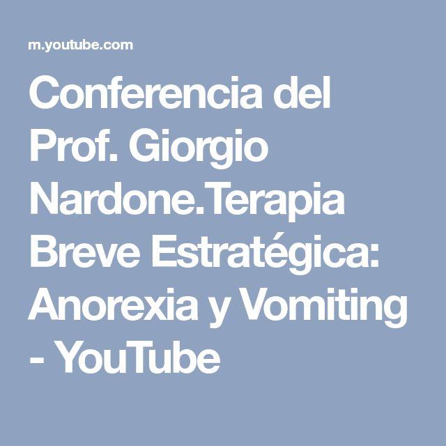 Conferencia del Prof. Giorgio Nardone.Terapia Breve Estratégica: Anorexia y Vomiting - YouTube