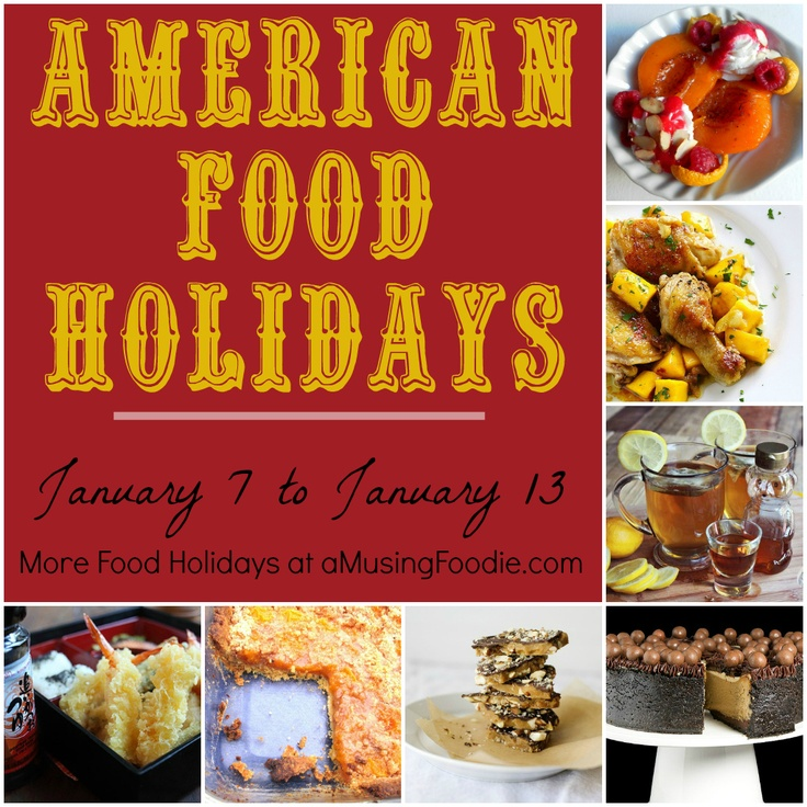 American Food Holidays: January 7 - 13   http://aMusingFoodie.com