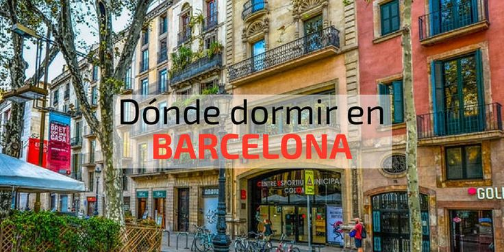 Dónde dormir en Barcelona; los mejores hoteles en Barcelona