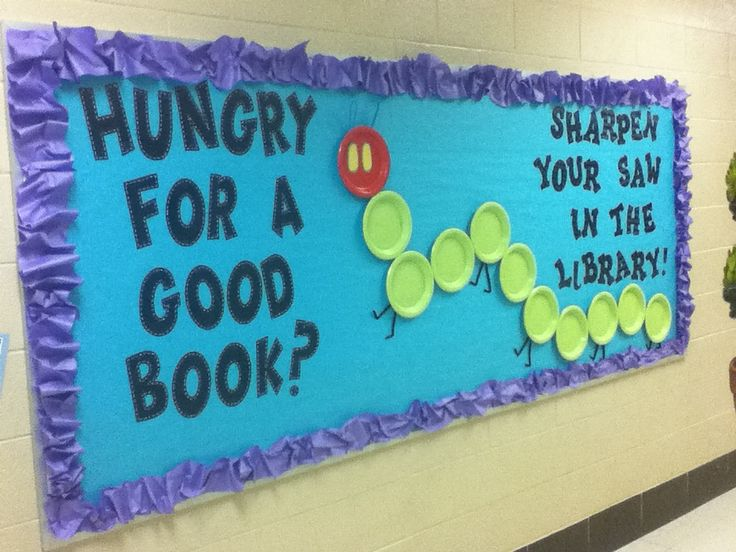Hungry for a good book? Sharpen your saw in the library. The Very Hungry Caterpillar Inspired Library Bulletin Board at South Green Elementary; made with paper plates and pipe cleaners; border is crinkled paper;  Leader in Me 7 Habits